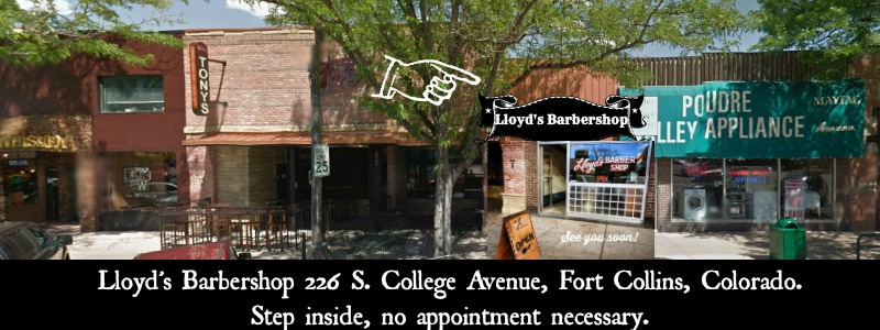 Lloyds Barbershop of Fort Collins, Colorado 226 S. College Avenue Fort Collins, CO